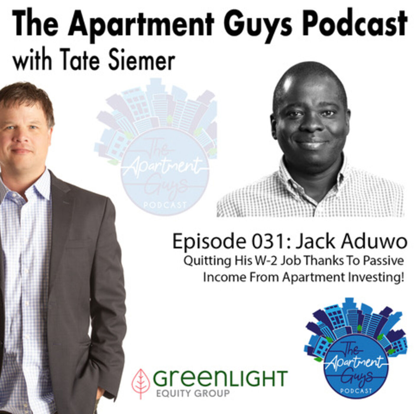 Episode 031: Jack Aduwo-Quitting His W-2 Job Thanks To Passive Income From Apartments