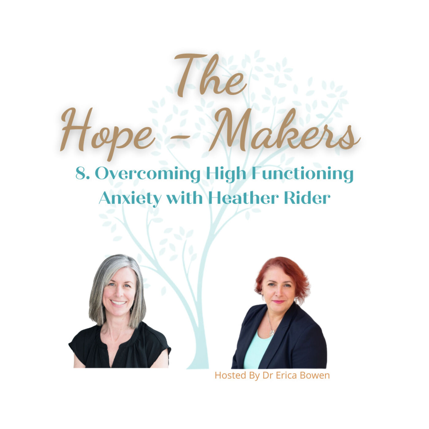 Episode 8: Overcoming high functioning anxiety with Heather Rider