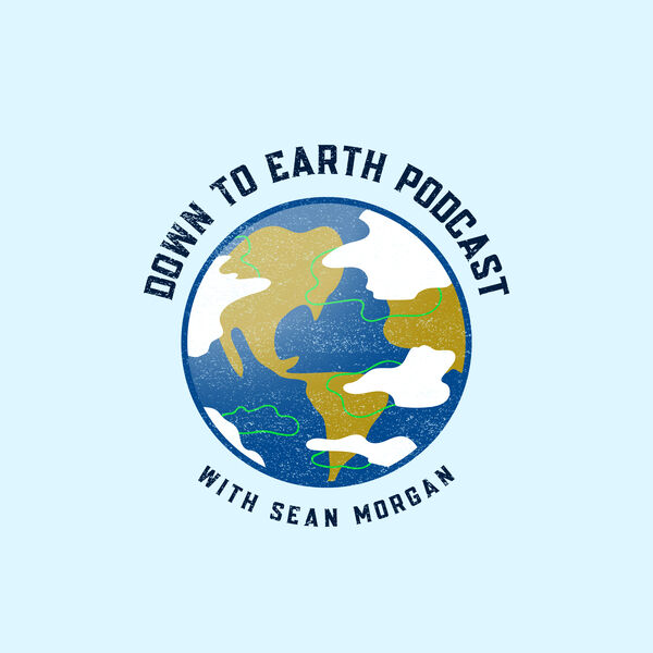 Down To Earth with Sean Morgan Podcast Artwork Image