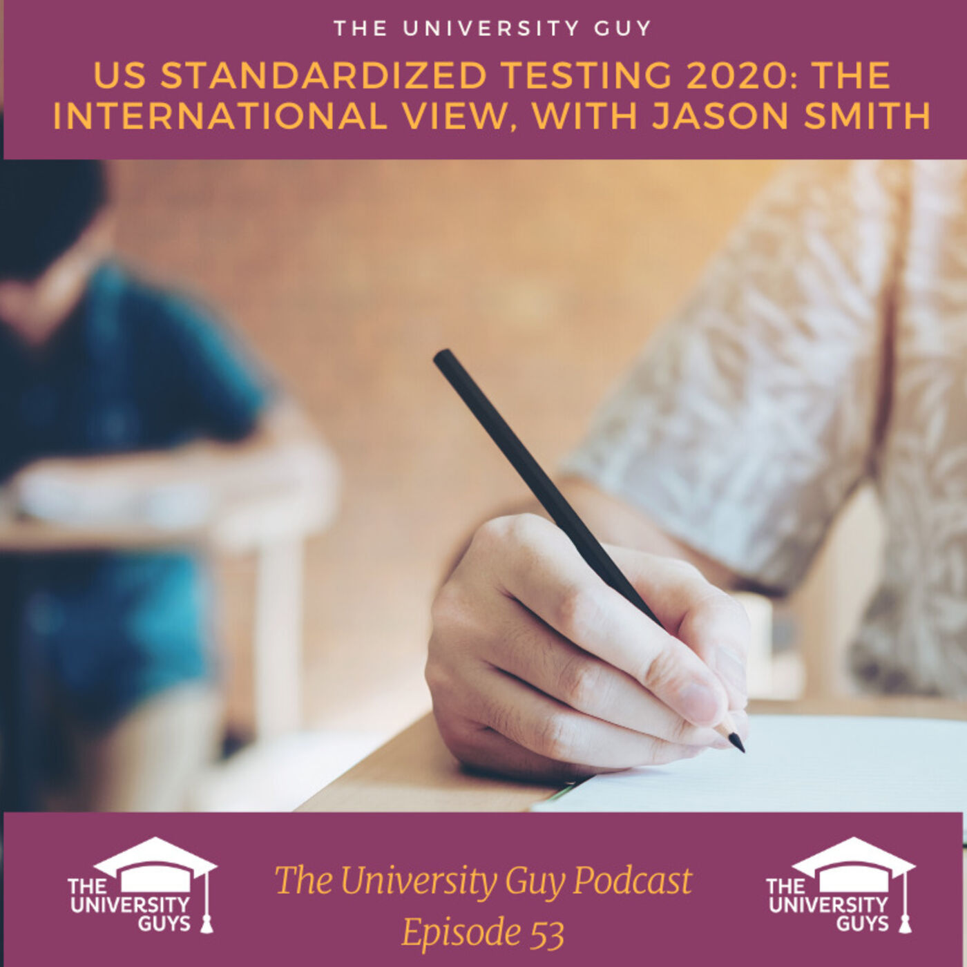 Episode 53: US Standardized Testing 2020. The international view, with Jason Smith