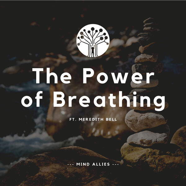 The Power of Breathing (Ft. Meredith Bell) Podcast Artwork Image