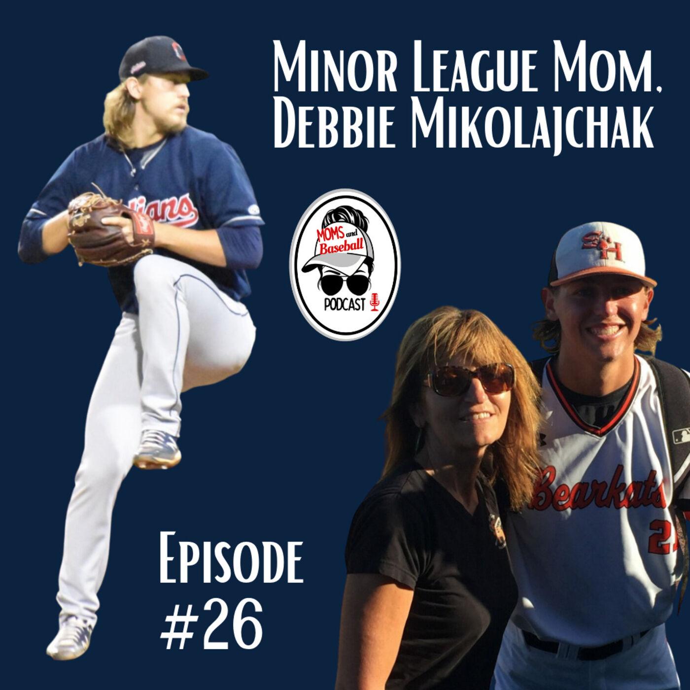 026: Interview with Minor League Mom, Debbie Mikolajchak