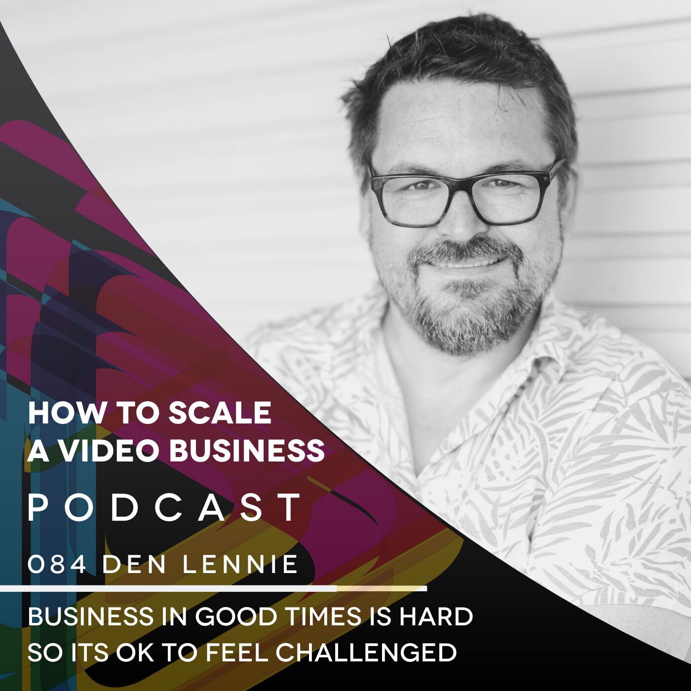 Business is Hard in Good Times So it's ok to Feel Challenged - Shorty EP#84