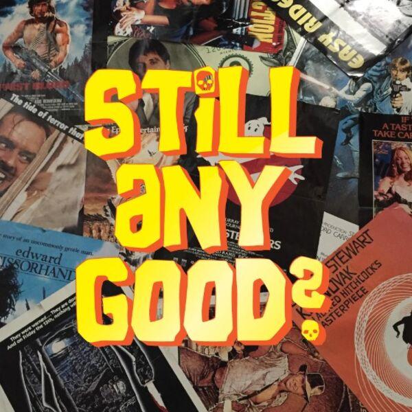 Still Any Good? Podcast Artwork Image
