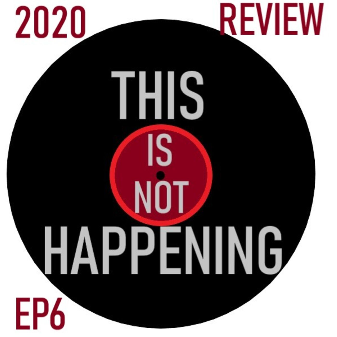 Ep 6 - Review of 2020