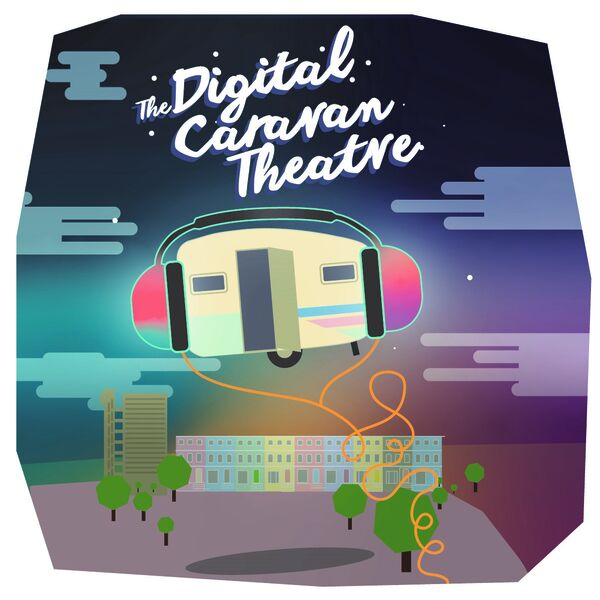 Digital Caravan Theatre  Podcast Artwork Image