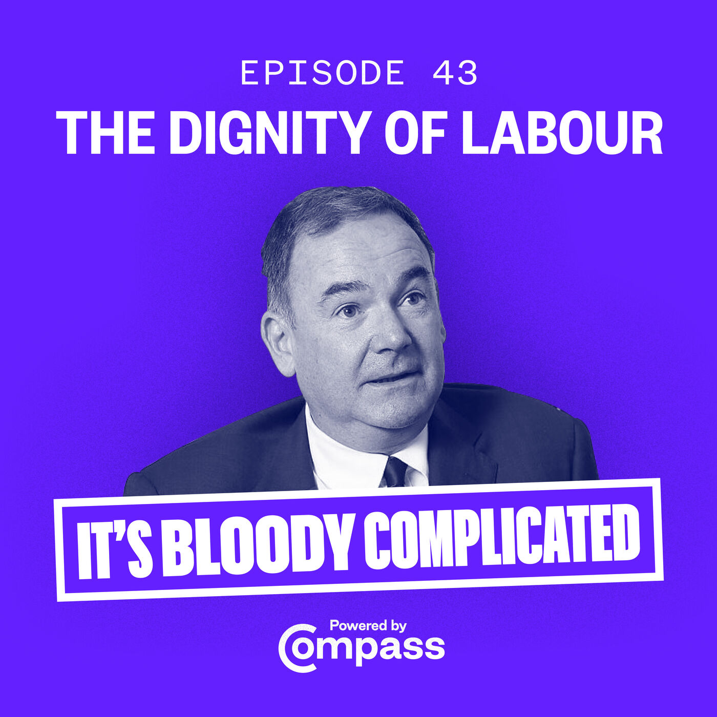 The Dignity of Labour with Jon Cruddas | Ep.43