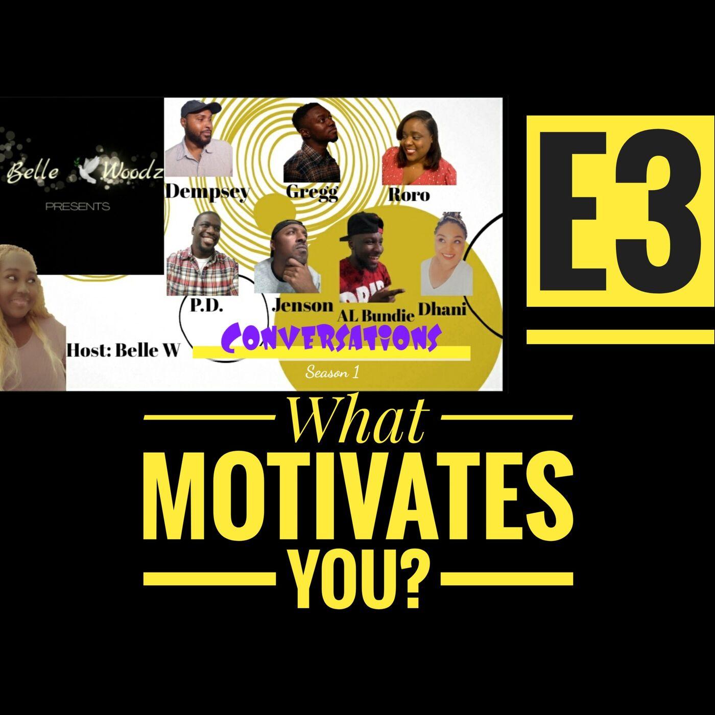 Lifestyle Pt1. What Motivates You?