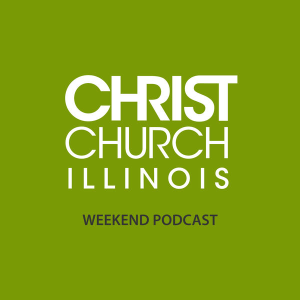 Christ Church IL Podcast Podcast Artwork Image