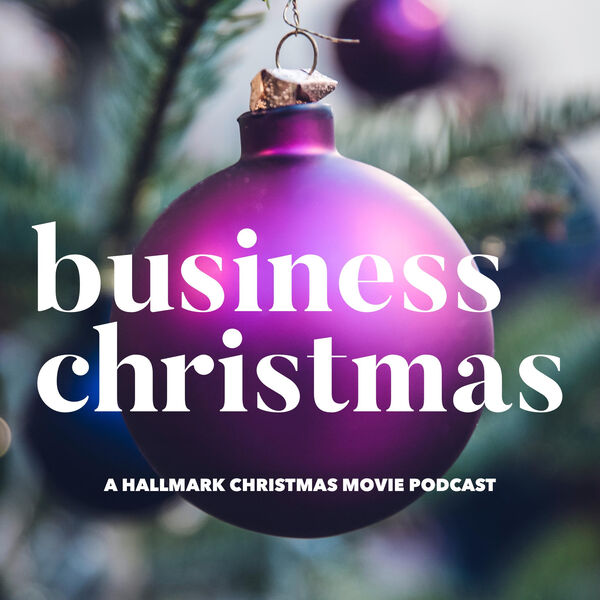 Christmas Under Wraps.Business Christmas A Hallmark Christmas Movie Podcast