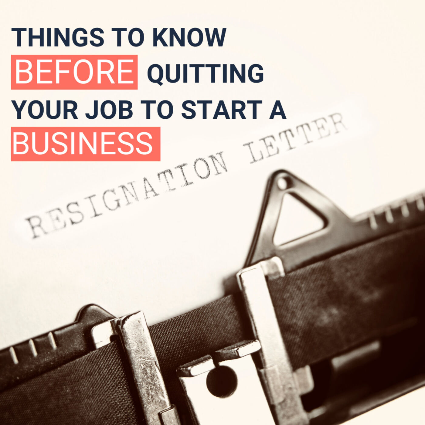10 Things You Need To Know BEFORE Quitting Your Job To Start a Business