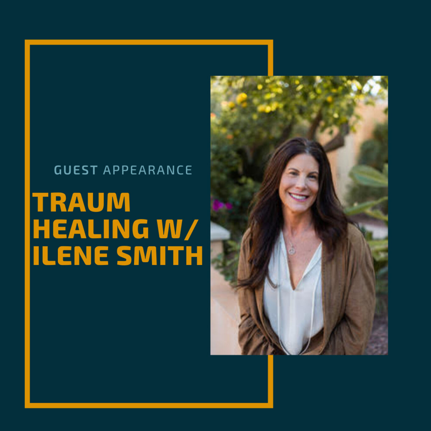 Trauma Healing w/ Ilene Smith