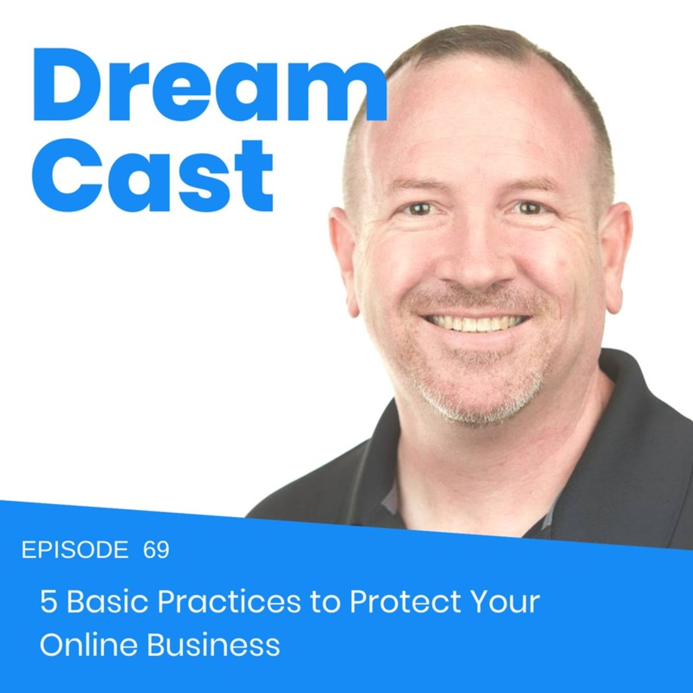 Episode 69 - 5 Basic Practices to Protect Your Online Business