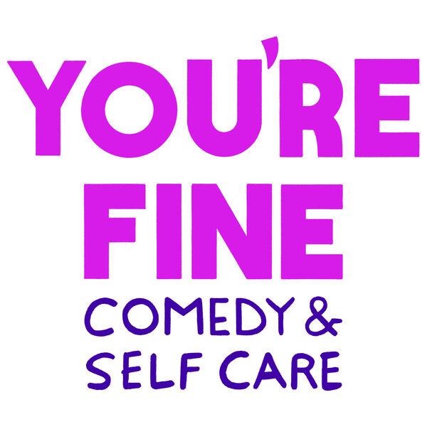 You're Fine! Podcast Artwork Image
