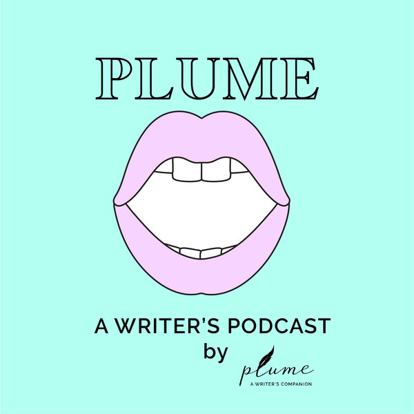 Plume: A Writer's Podcast Podcast Artwork Image