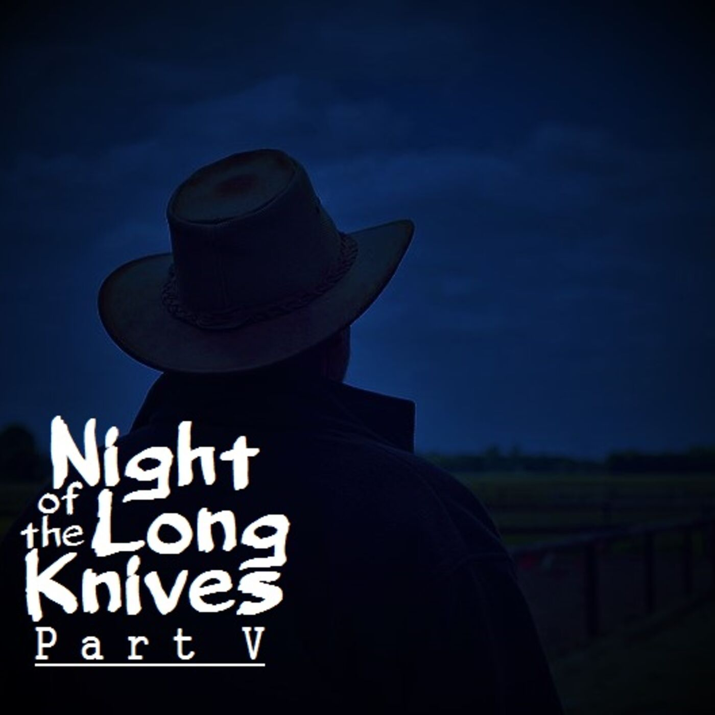 Night of the Long Knives Part V