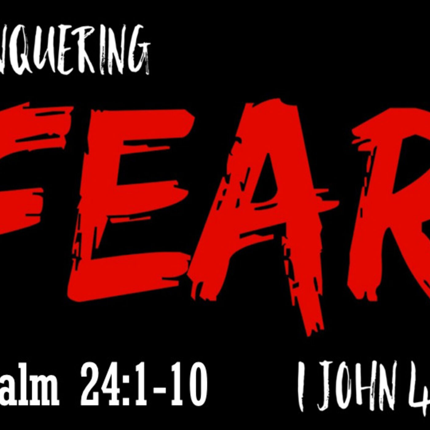 Conquering Fear: The Washing Away Of Fear