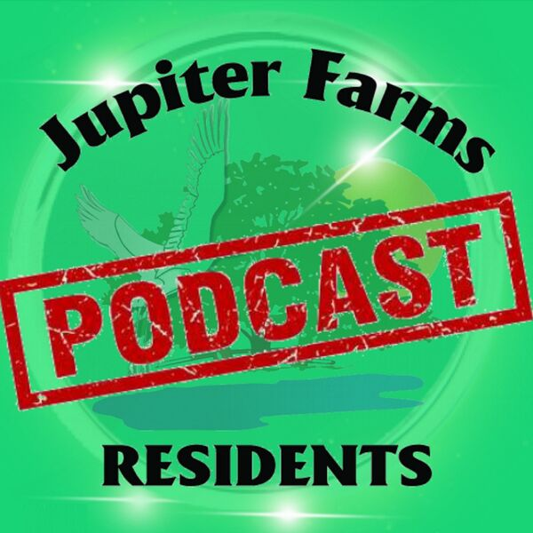 Jupiter Farms Residents Podcast Podcast Artwork Image