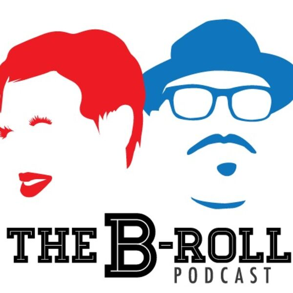 The B-Roll Podcast Podcast Artwork Image