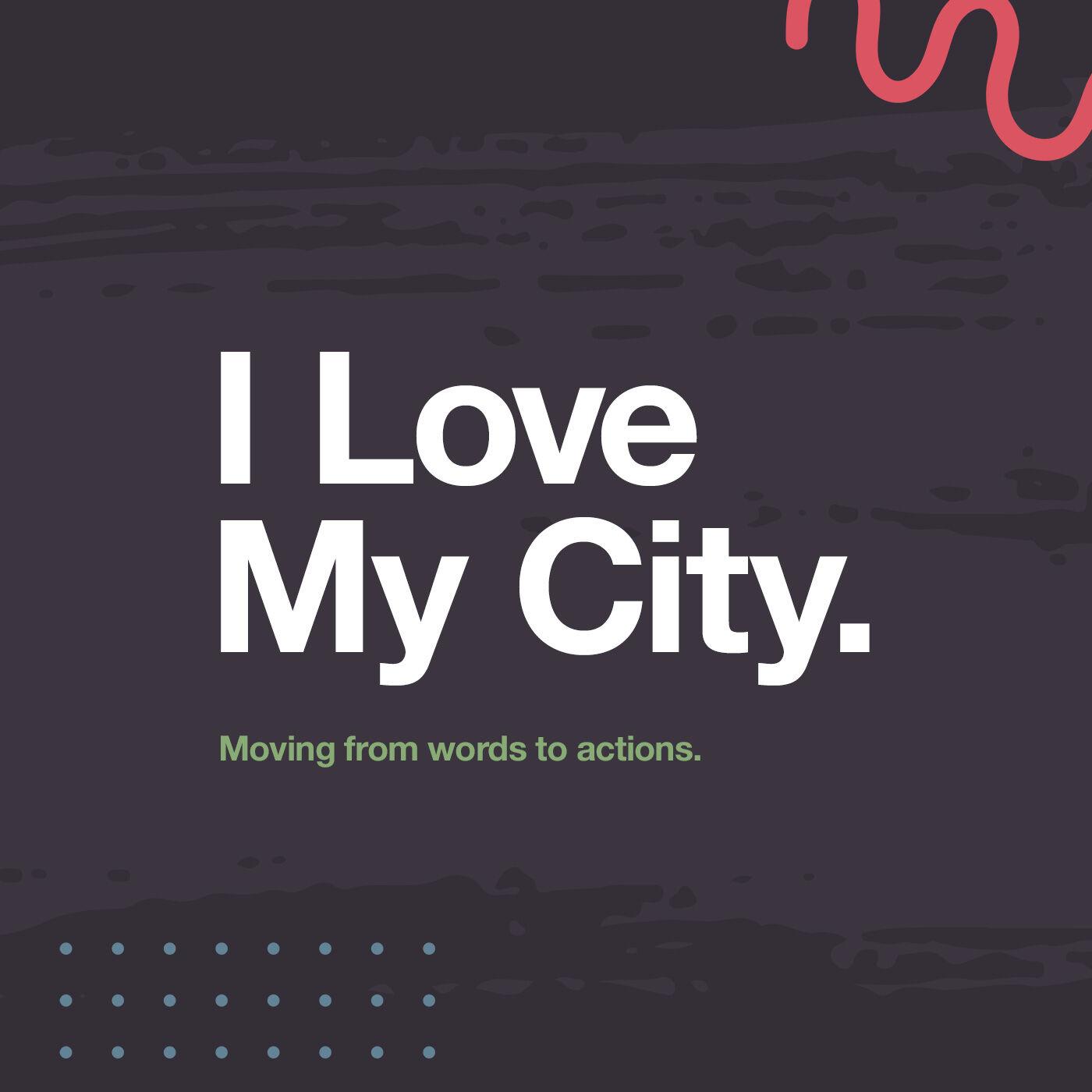 I Love My City 2021, Week 1