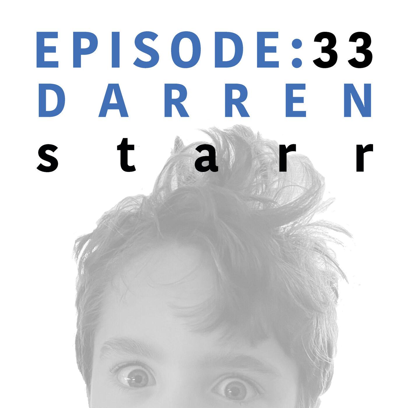 EP 33   Darren Starr