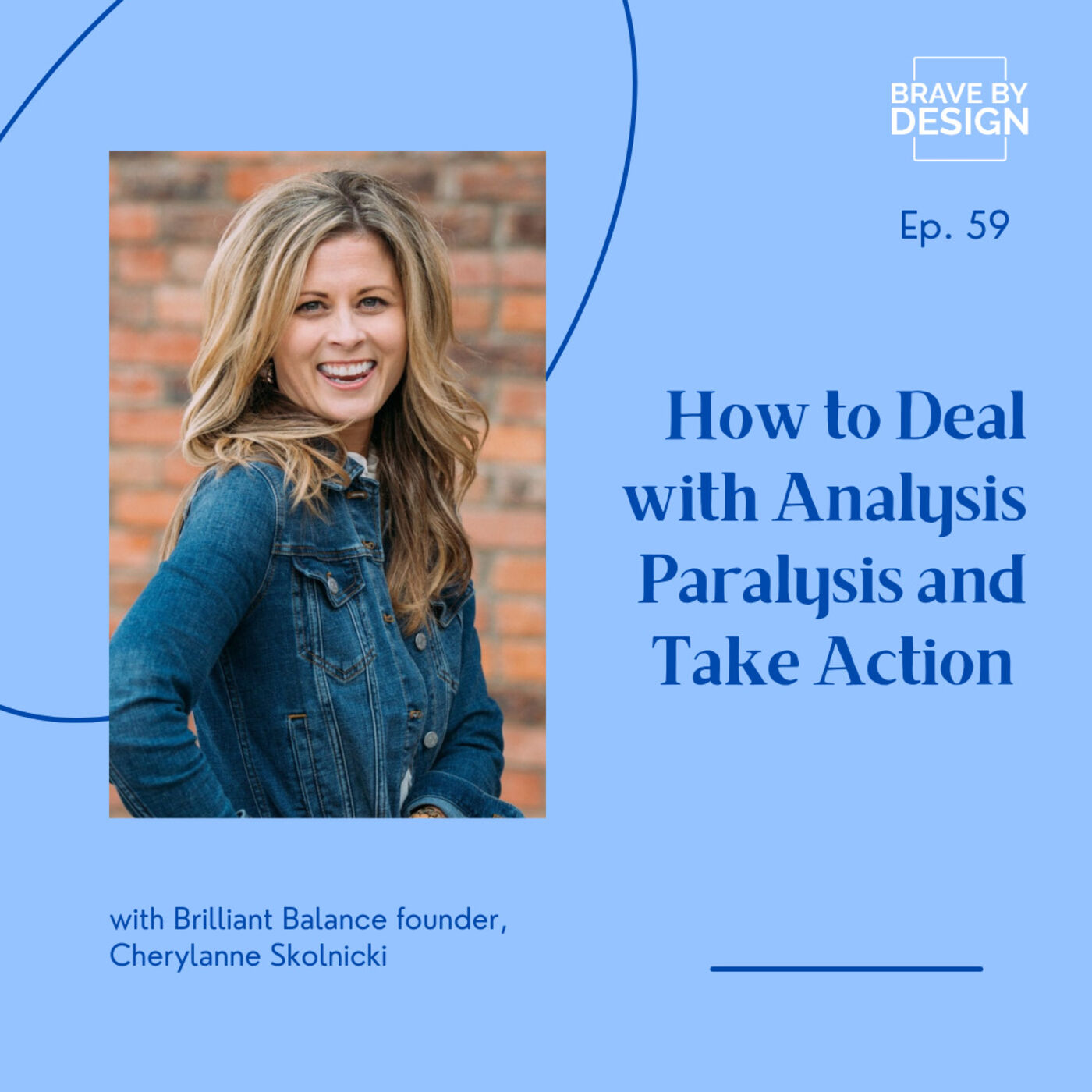Analysis Paralysis and How to Take Action with Cherylanne Skolnicki
