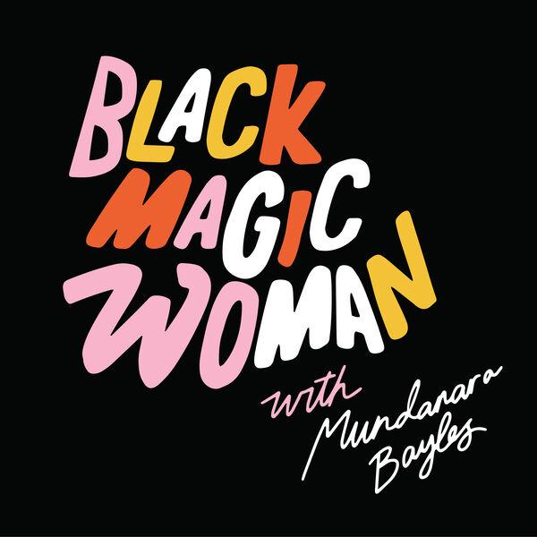 Black Magic Woman Podcast Artwork Image