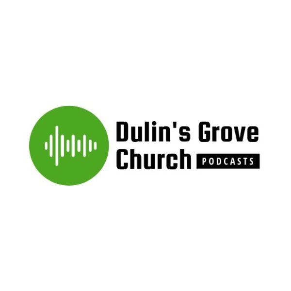 Dulin's Grove Church Podcast Artwork Image