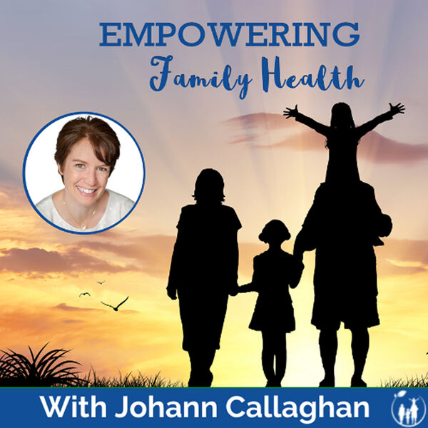 Empowering Family Health Podcast Artwork Image