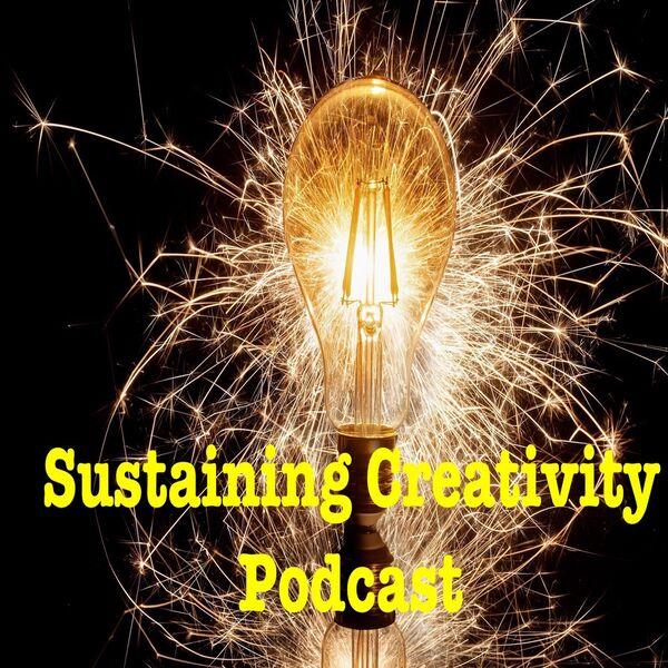 Sustaining Creativity Podcast Podcast Artwork Image