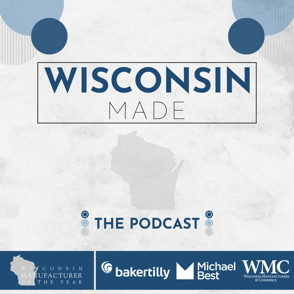 Wisconsin Made. The Podcast.  Podcast Artwork Image