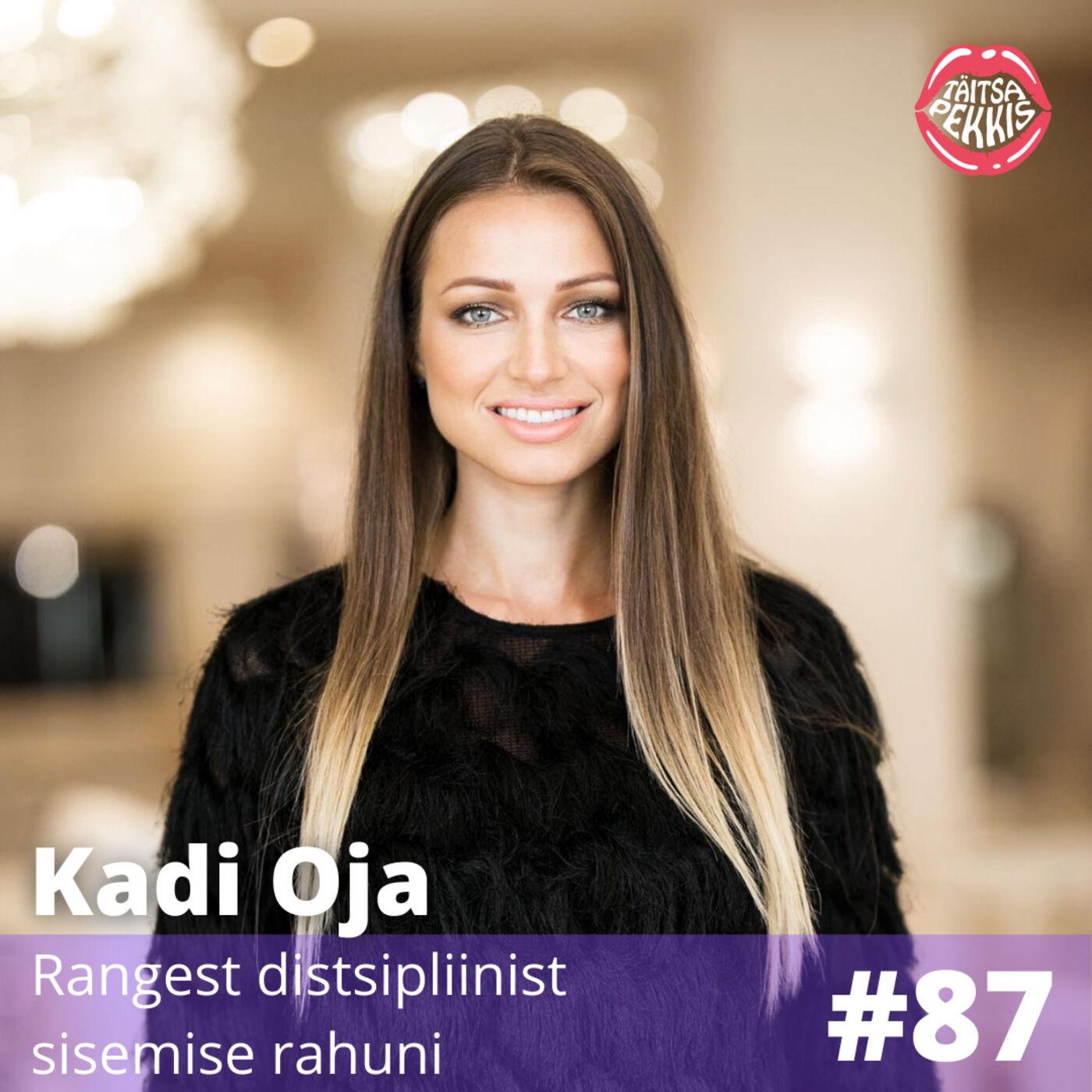 #87 - Kadi Oja - Rangest distsipliinist sisemise rahuni