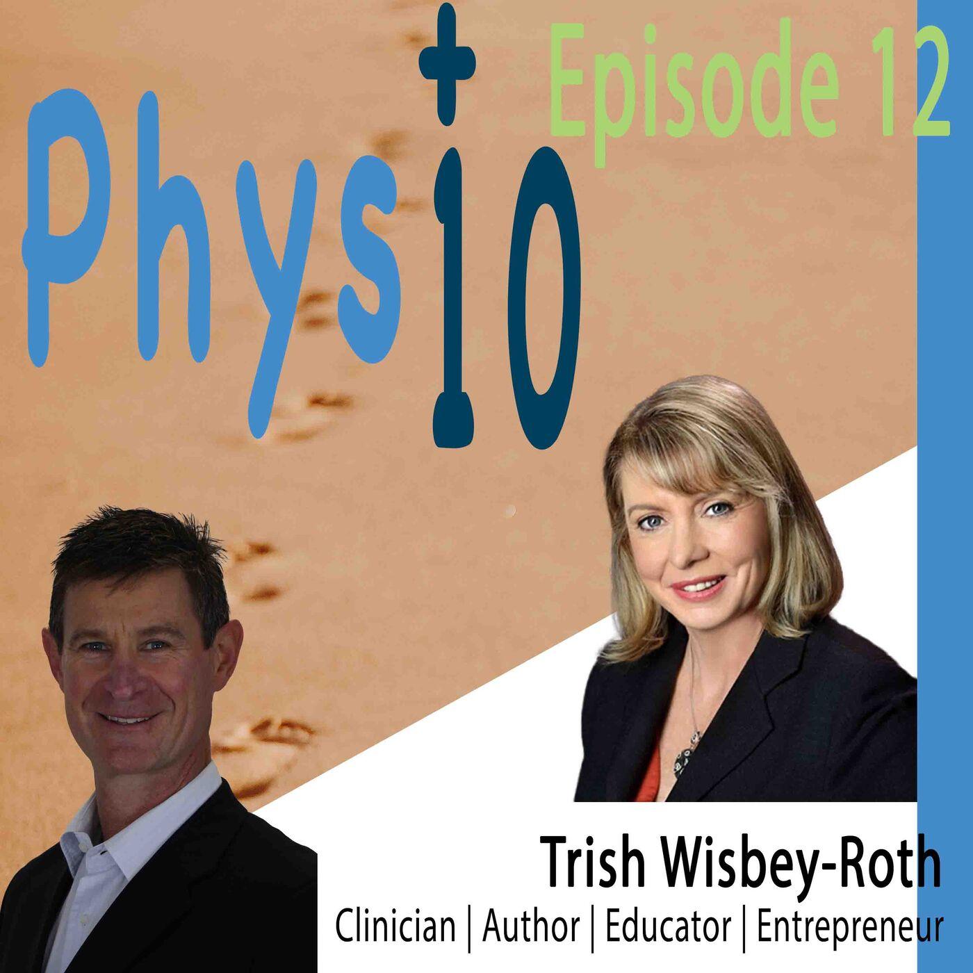 Trish Wisbey-Roth Clinician | Educator | Entrepreneur