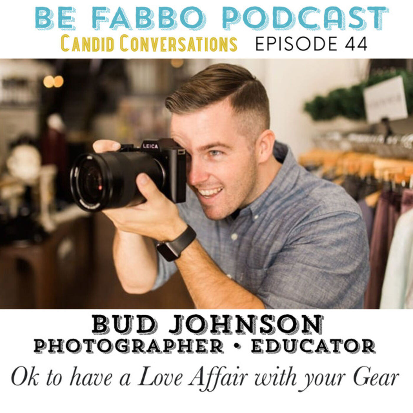 44: It's Okay to Have a Love Affair With Your Gear