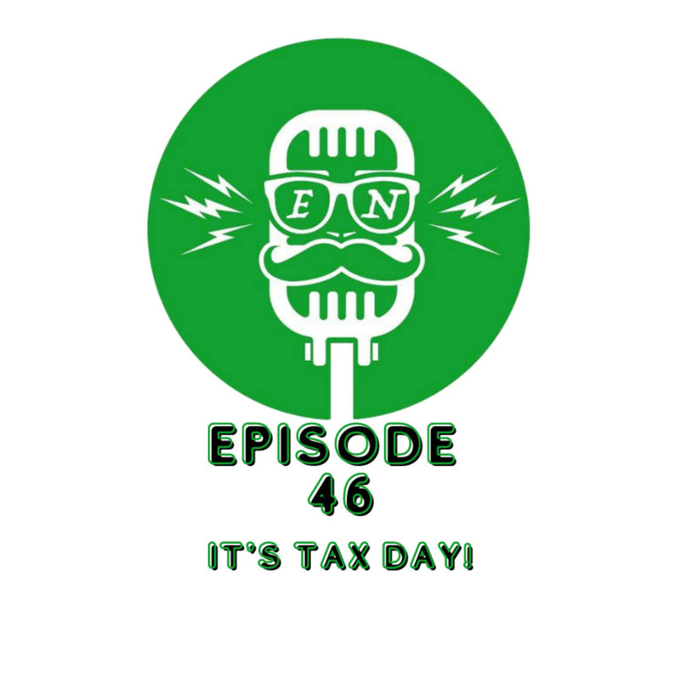 EveryNothing E 46 - It's Tax Day!
