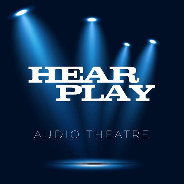 Hear Play Audio Theatre Podcast Artwork Image