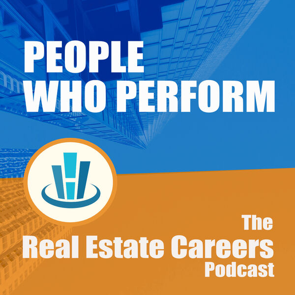 People Who Perform - The Real Estate Careers Podcast Podcast Artwork Image