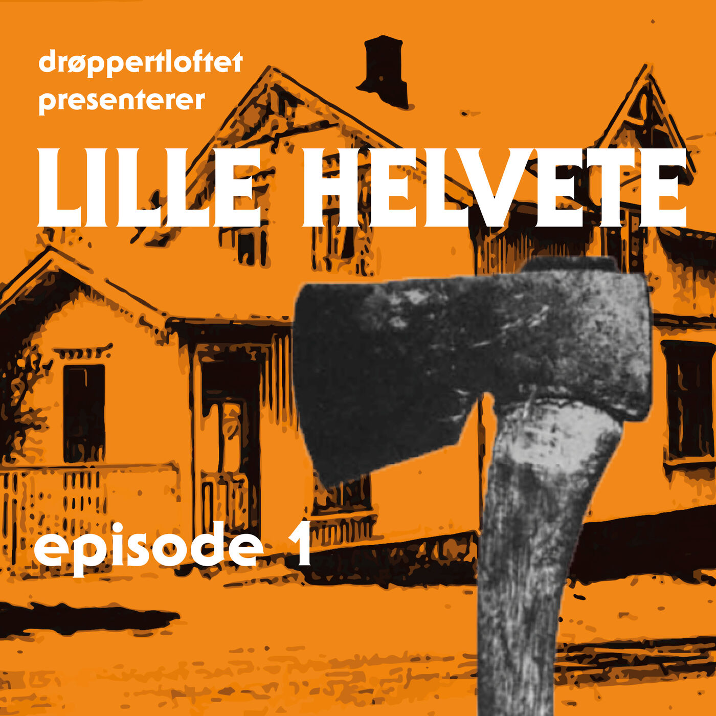 Episode 1: Lille Helvete
