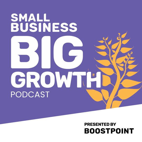 Small Business, Big Growth Podcast Artwork Image