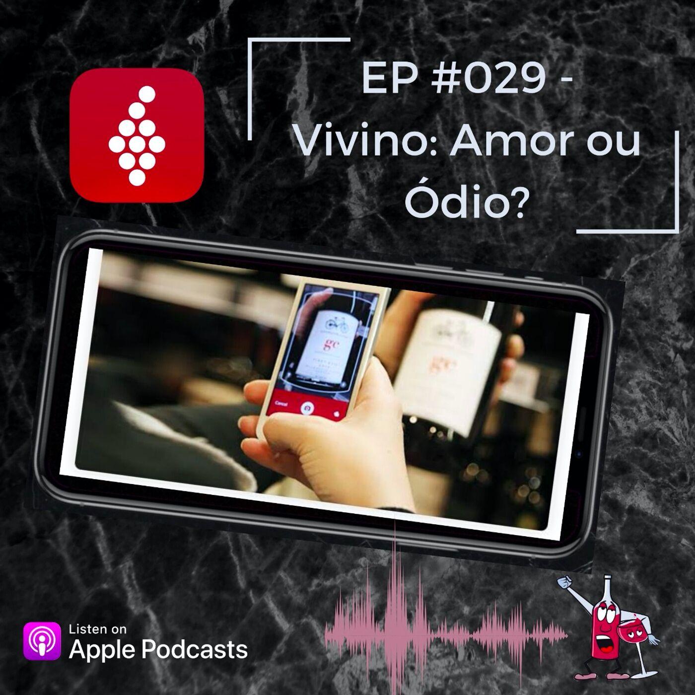 EP #029 - Vivino: Amor ou Ódio?