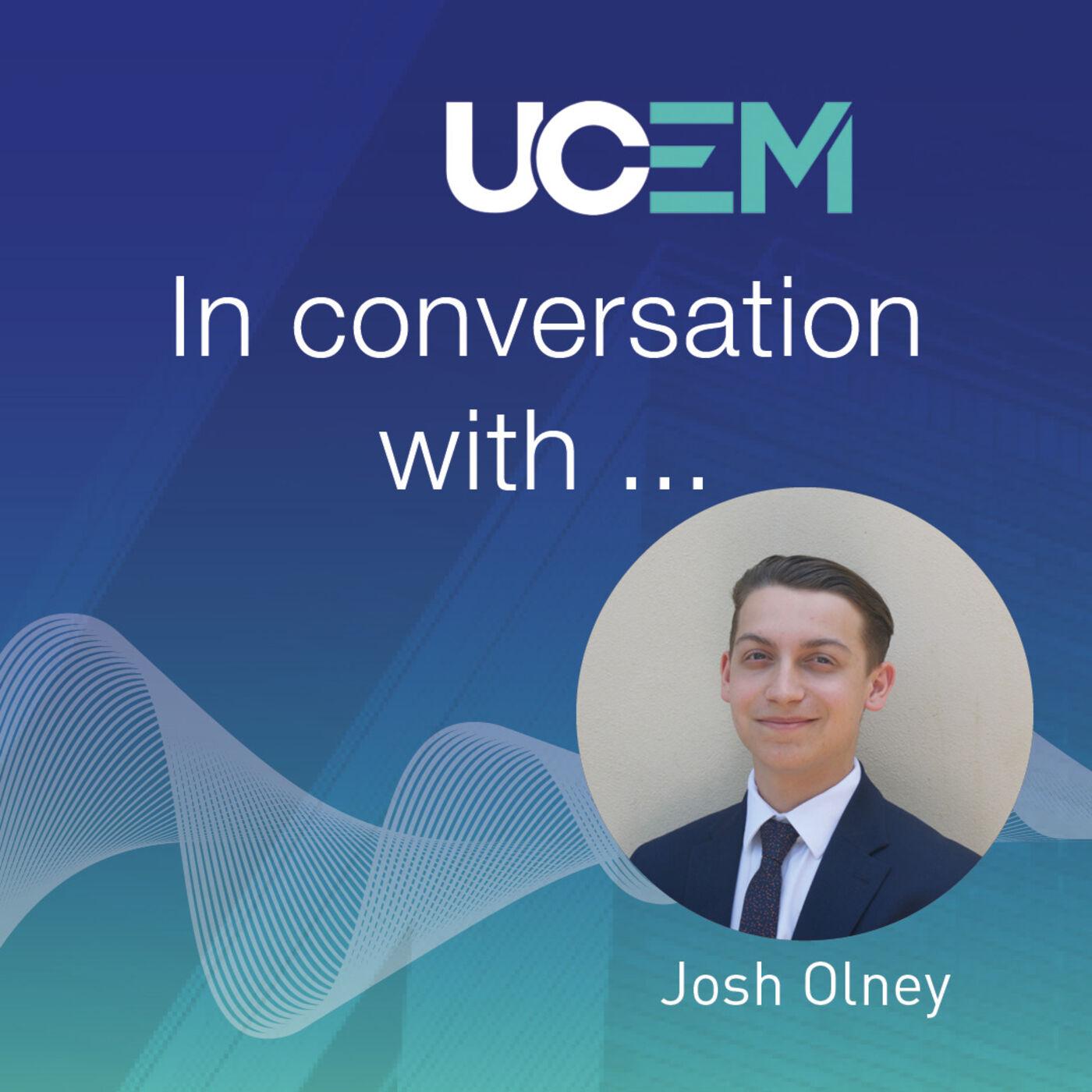 UCEM in conversation with... Josh Olney - Episode 5