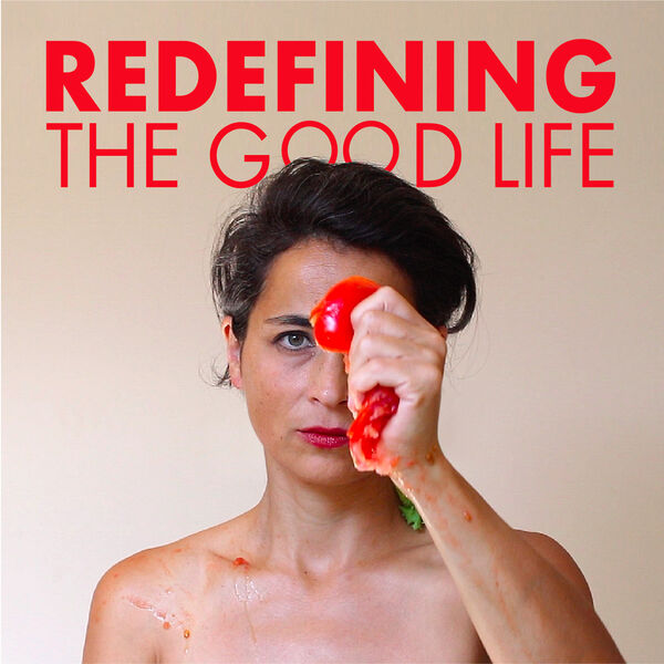 Redefining the Good Life Podcast Artwork Image