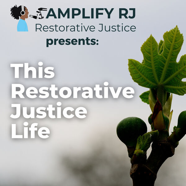 This Restorative Justice Life Podcast Artwork Image