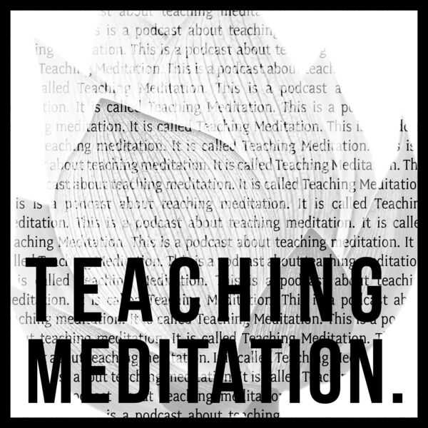 Teaching Meditation Podcast Artwork Image