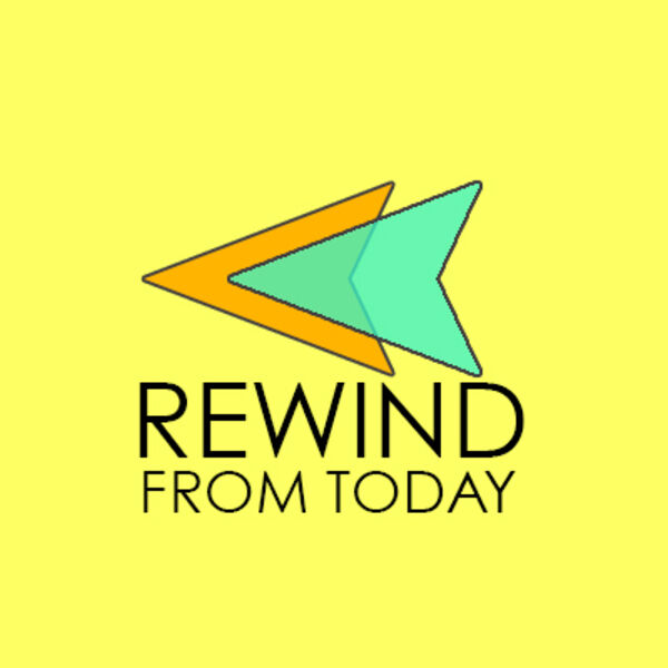Rewind from Today  Podcast Artwork Image