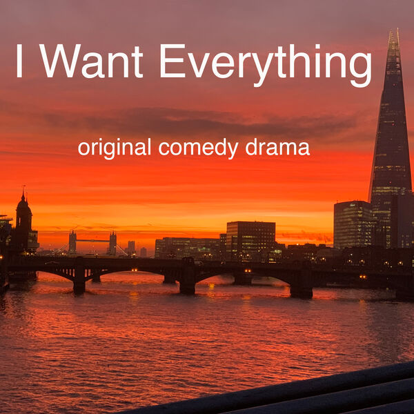 I Want Everything Podcast Artwork Image
