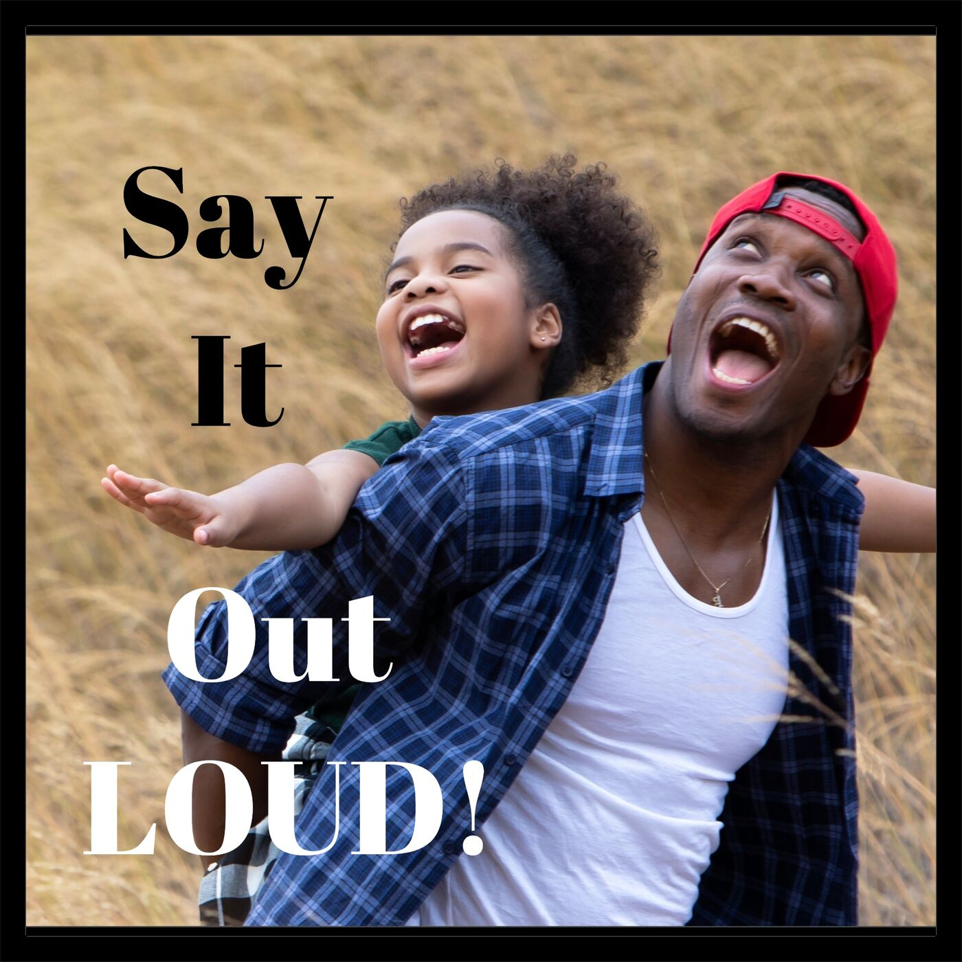 Family Tip- Say It Out LOUD!