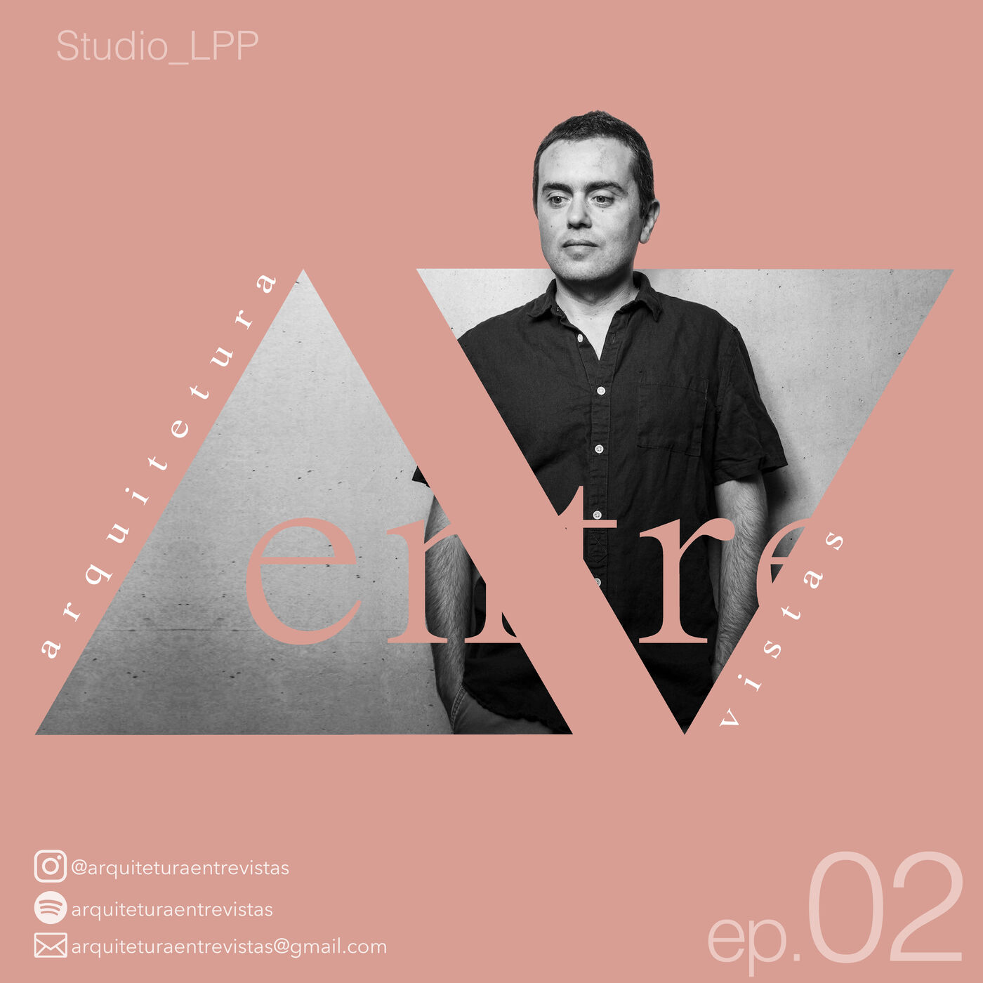EP.2 StudioLPP, Arquitetura Entre Vistas