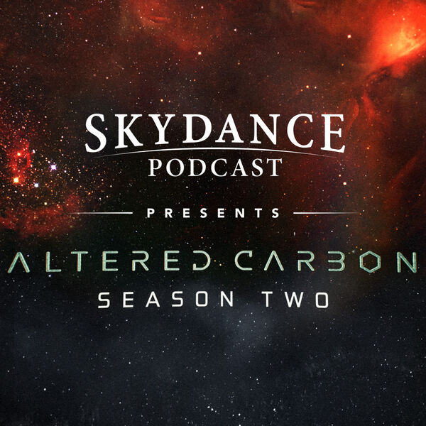 """Skydance Podcast Presents: """"Altered Carbon"""" Season Two Podcast Artwork Image"""