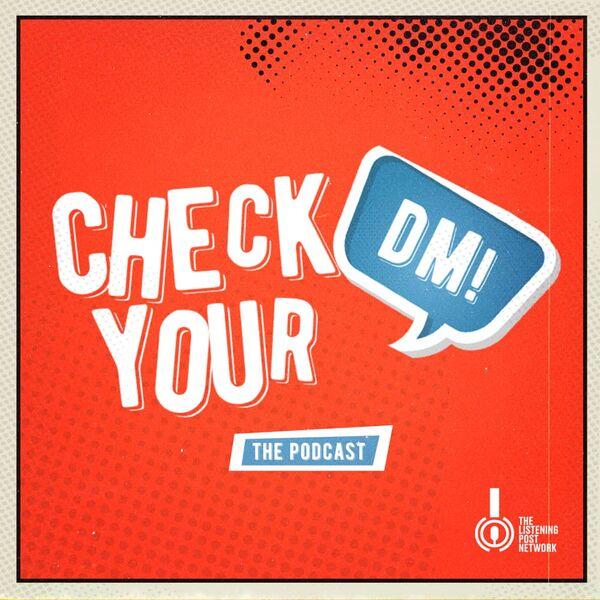 Check Your DM Podcast Artwork Image